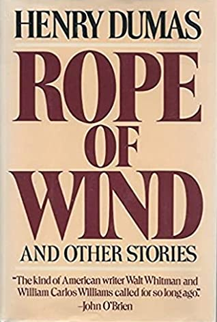 Rope of Wind and Other Stories by Henry Dumas