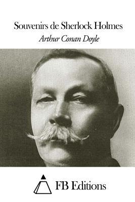 Souvenirs de Sherlock Holmes by Arthur Conan Doyle