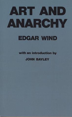 Art and Anarchy by Duckworth Company Staff, Duckworth Co., John Bayley, Edgar Wind, Ltd.