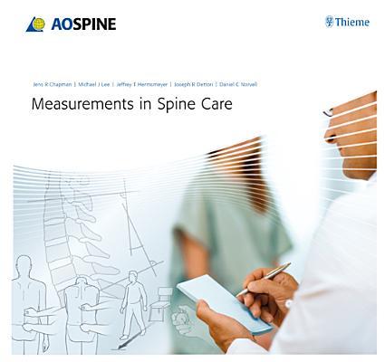 Measurements in Spine Care by Jens Chapman, Jeffrey T. Hermsmeyer, Michael J. Lee