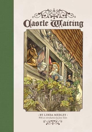 Castle Waiting, Vol. 1 by Jane Yolen, Linda Medley
