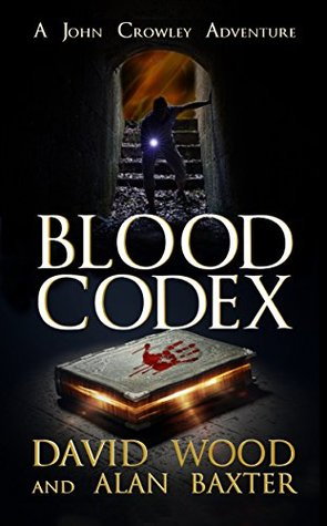 Blood Codex by David Wood, Alan Baxter