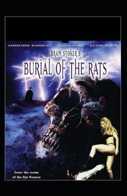 Bram Stoker: The Burial of the Rats-Original Edition(Annotated) by Bram Stoker