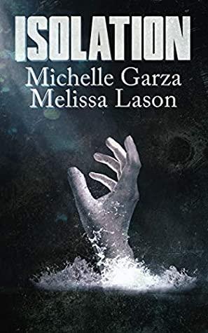 Isolation by Michelle Garza, Melissa Lason
