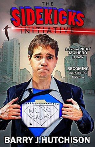 The Sidekicks Initiative: A Comedy Superhero Adventure by Barry J. Hutchison