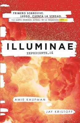 Illuminae. Expediente_01 / Spanish Edition by Jay Kristoff, Amie Kaufman