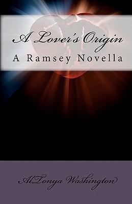 A Lover's Origin: A Ramsey Novella by Altonya Washington