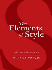 The Elements of Style: The Original Edition by William Strunk Jr.