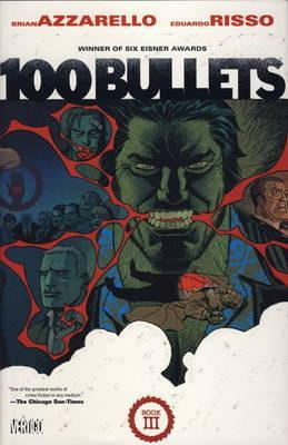 100 Bullets: The Deluxe Edition Book III by Brian Azzarello