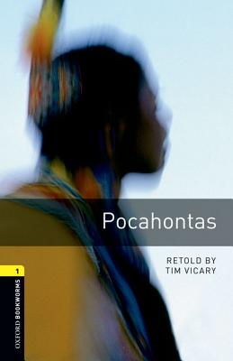 Oxford Bookworms Library: Pocahontas: Level 1: 400-Word Vocabulary by Tim Vicary