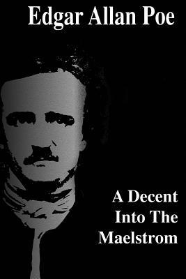 A Decent Into The Maelstrom by Edgar Allan Poe