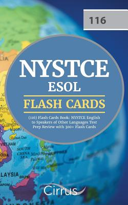 NYSTCE ESOL (116) Flash Cards Book: NYSTCE English to Speakers of Other Languages Test Prep Review with 300+ Flashcards by Cirrus Teacher Certification Exam Team