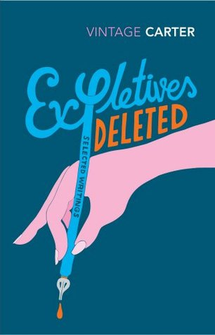 Expletives Deleted: Selected Writings by Angela Carter, Michael Moorcock
