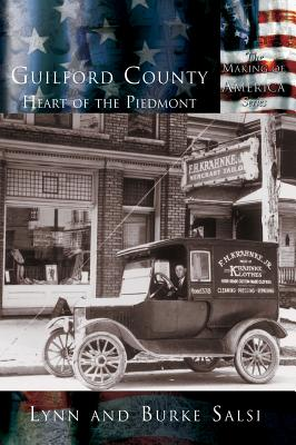 Guilford County: The Heart of the Piedmont by Burke Salsi, Lynn Salsi