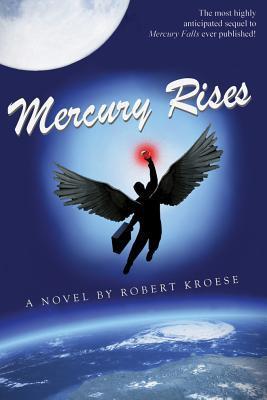 Mercury Rises by Robert Kroese