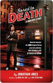Bored to Death: A Noir-otic Story by Jonathan Ames