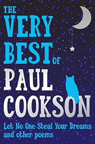 The Very Best of Paul Cookson: Let No One Steal Your Dreams and Other Poems by Paul Cookson