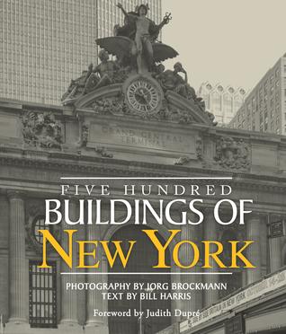 Five Hundred Buildings of New York by Jorg Brockmann, Bill Harris