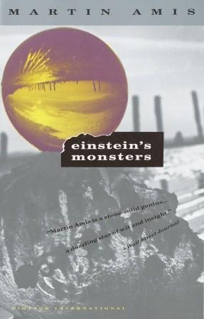 Einstein's Monsters by Erroll McDonald, Martin Amis