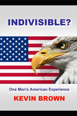InDivisible: One Man's American Experience by Kevin Brown