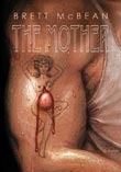 The Mother by Brett McBean