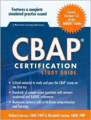 CBAP Certification Study Guide by Richard Larson, Elizabeth Larson