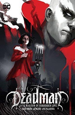 Deadman: Dark Mansion of Forbidden Love by Lan Medina, Phil Hester, Janice Chiang, Stephanie Hans, José Villarrubia, Sarah Vaughn