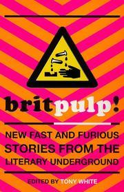 Brit-pulp! New Fast and Furious Stories from the Literary Underground by China Miéville, Darren Francis, J.J.Connolly, Michael Moorcock, Catherine Johnson, Victor Headley, Stewart Home, Roy A. Bayfield, Jack Trevor Story, Steve Beard, Simon Lewis, Tim Etchells, Ted Lewis, Steve Aylett, Jenny Knight, Billy Childish, Stella Duffy, Nicholas Blincoe, Richard Allen, Tony White, Karline Smith