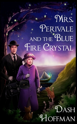 Mrs. Perivale and the Blue Fire Crystal by Dash Hoffman