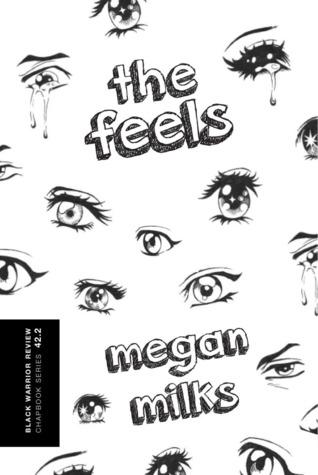 The Feels by Megan Milks