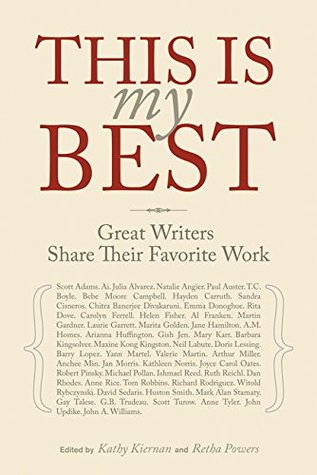 This Is My Best: Great Writers Share Their Favorite Work by Kathy Kiernan, Retha Powers