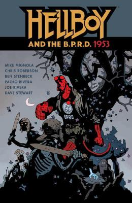 Hellboy and the B.P.R.D., Vol. 2: 1953 by Paolo Rivera, Mike Mignola, Chris Roberson, Ben Stenbeck, Dave Stewart