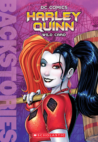 Harley Quinn: Wild Card by Liz Marsham, Patrick Spaziante