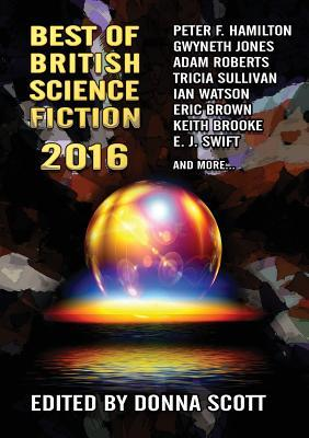 Best of British Science Fiction 2016 by Donna Scott, Robert Bagnall