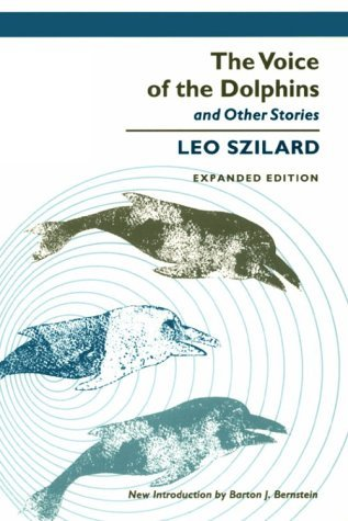 The Voice of the Dolphins and Other Stories by Leo Szilard