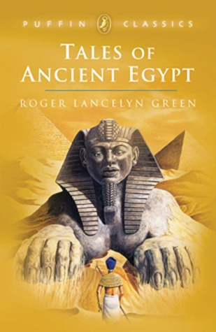 Tales of Ancient Egypt by Roger Lancelyn Green, Heather Copley