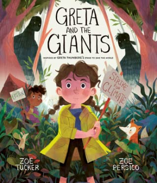 Greta and the Giants: inspired by Greta Thunberg's stand to save the world by Zoe Persico, Zoë Tucker