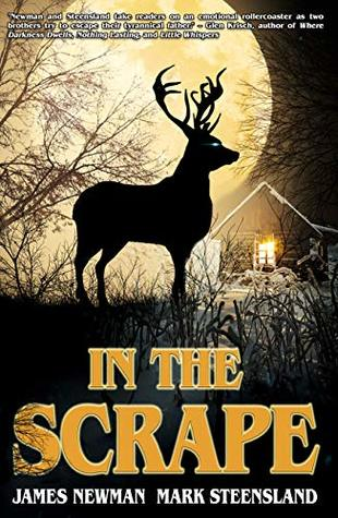 In the Scrape by James Newman, Mark Steensland