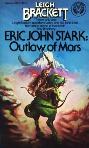 Eric John Stark: Outlaw of Mars by Leigh Brackett