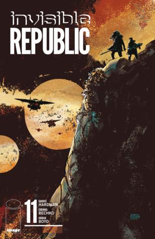Invisible Republic #11 by Corinna Bechko, Gabriel Hardman