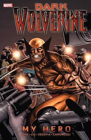 Dark Wolverine, Volume 2: My Hero by Stephen Segovia, Marjorie M. Liu, Daniel Way