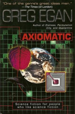 Axiomatic by Greg Egan