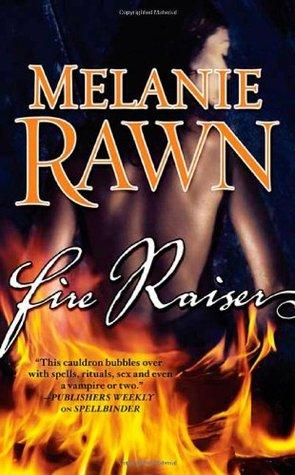 Fire Raiser by Melanie Rawn