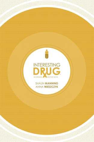 Interesting Drug by Shaun Manning, Anna Wieszczyk
