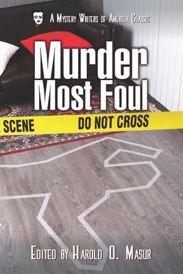 Murder Most Foul by Dorothy Salisbury Davis, Robert Bloch, Stanley Ellin
