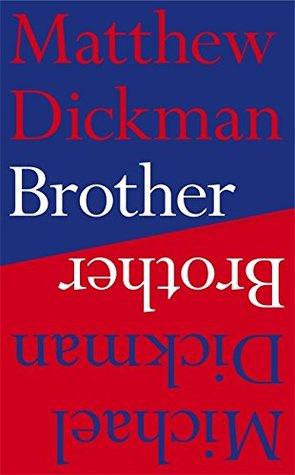 Brother by Matthew Dickman, Michael Dickman