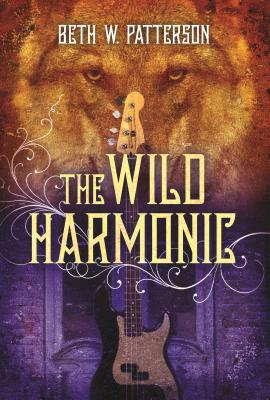 The Wild Harmonic by Beth W. Patterson