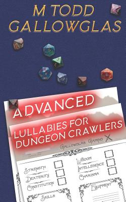 Advanced Lullabies for Dungeon Crawlers by M. Todd Gallowglas