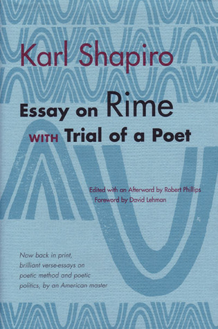 Essay on Rime: with Trial of a Poet by Robert S. Phillips, Karl Shapiro
