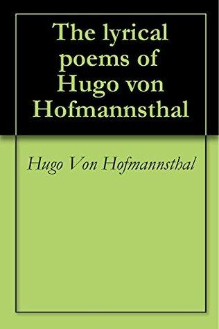 The lyrical poems of Hugo von Hofmannsthal by Hugo von Hofmannsthal